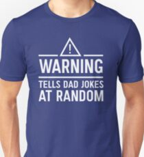 Warning. Tells dad jokes at random T-Shirt