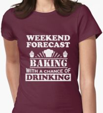 Baking with a chance of drinking Womens Fitted T-Shirt