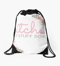 Bitches Get Stuff Done Drawstring Bag