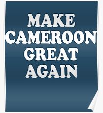 Make Cameroon Great Again Poster