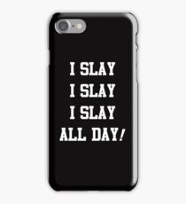 I Slay All Day white iPhone Case/Skin