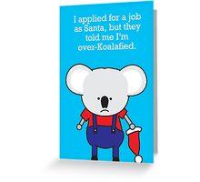 Over-Koalafied Greeting Card