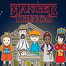 Manger Things by samedog
