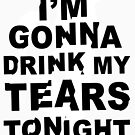 Drink my tears tonight // Lady Gaga // Government Hooker by youmisreadthat