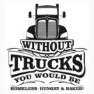 Without Trucks ... by Tony  Bazidlo