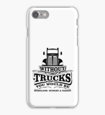 Without Trucks ... iPhone Case/Skin