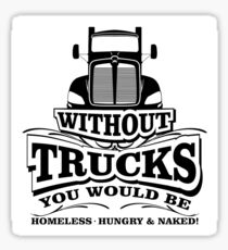 Without Trucks ... Sticker