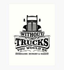 Without Trucks ... Art Print