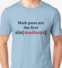 Math puns are the first sign of madness (black font) Unisex T-Shirt