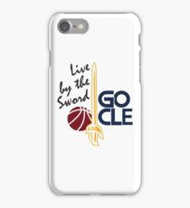 Live by the sword - Go CLE iPhone Case/Skin