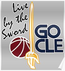 Live by the sword - Go CLE Poster