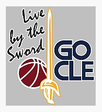 Live by the sword - Go CLE Photographic Print