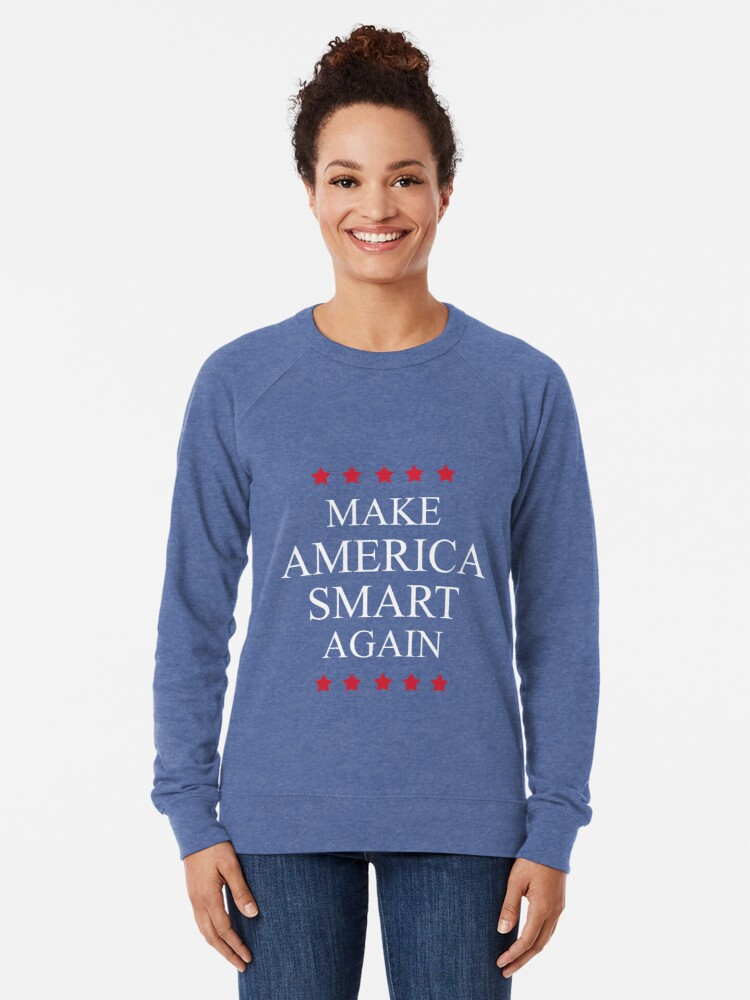 Alternate view of Make America Smart Again Lightweight Sweatshirt
