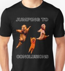 jumping to conclusions  Unisex T-Shirt