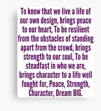 """Peace, Strength, Character"" Dream BIG Design Canvas Print"
