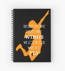 Haikyuu!! Because people don't have wings, we look for ways to fly. Spiral Notebook