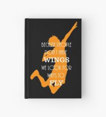 Haikyuu!! Because people don't have wings, we look for ways to fly. Hardcover Journal