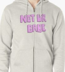 Not ur babe Zipped Hoodie