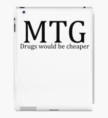 MTG: Drugs would be cheaper iPad Case/Skin