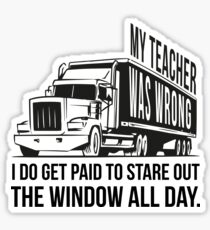 Trucker: I get paid to stare out the window all day Sticker