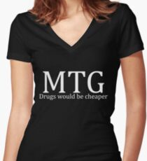 MTG: Drugs would be cheaper (White) Women's Fitted V-Neck T-Shirt