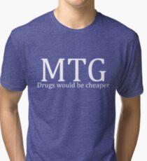 MTG: Drugs would be cheaper (White) Tri-blend T-Shirt