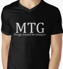 MTG: Drugs would be cheaper (White) T-Shirt