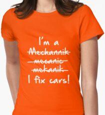 I'm A Mechanic I Fix Cars Women's Fitted T-Shirt