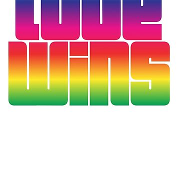 Tshirt design LOVE WINS  by audaciouszee