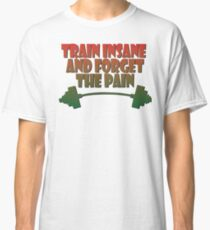 train insane and forget the pain jamaique Classic T-Shirt