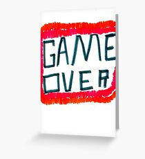 GAME OVER!!! Greeting Card