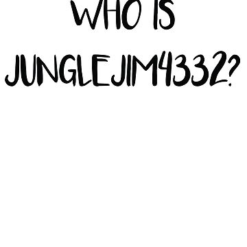 who is jungle jim 2 by NotReally