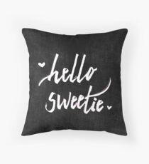 Hello Sweetie Throw Pillow