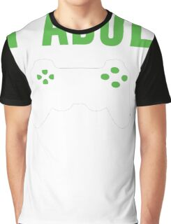 I Can't Adult Now I'm Gaming Graphic T-Shirt