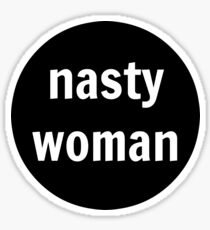 Nasty Woman - Black and White Sticker