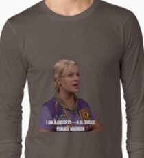 Leslie Knope--I am a goddess, a glorious female warrior Long Sleeve T-Shirt
