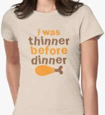 I WAS THINNER before DINNER with turkey drumstick funny T-Shirt