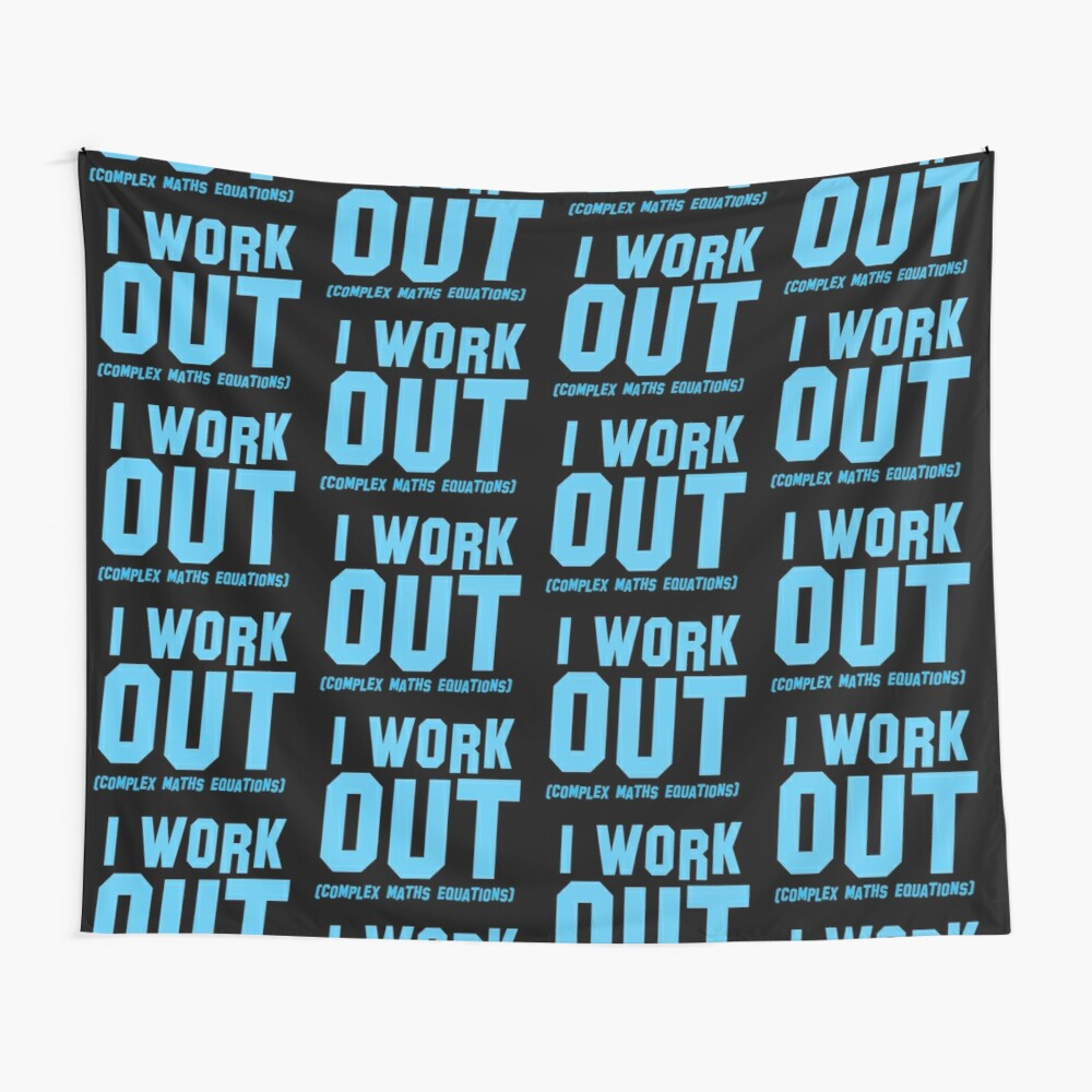 I WORK OUT (complex maths equations) Wall Tapestry