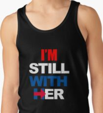 I'm Still With Her Hillary Clinton Support Tank Top