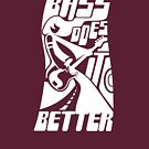 Bass Does it Better by Aśka Super