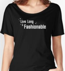 Live Long and Fashionable Women's Relaxed Fit T-Shirt