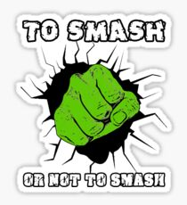 To Smash Or Not To Smash - Green Punch Character Green Beast Design Sticker