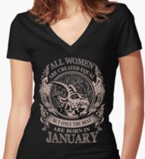 All Women are created equal but only the best are born in January Women's Fitted V-Neck T-Shirt