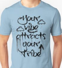 Your Vibe Attracts Your Tribe Unisex T-Shirt