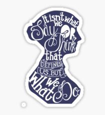 Jane Austen-It isn't what we say or think that defines us, but what we do. Sticker
