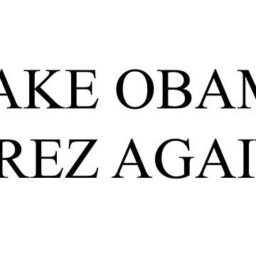 Make Obama Prez Again by MrYum