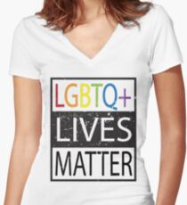 LGBTQ+ Lives Matter Gay right activists  Women's Fitted V-Neck T-Shirt