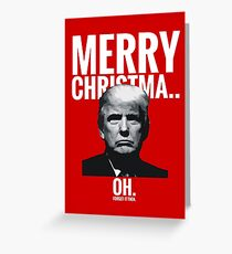 Merry Christma... Oh. Forget it then. Greeting Card