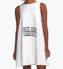 Not Our Division  A-Line Dress