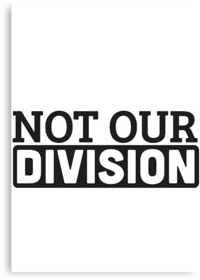 Not Our Division  by kcgfx